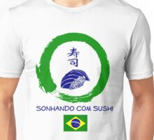 Dreaming of Sushi - Brasil 2 Unisex T-Shirt