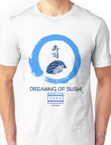 Dreaming of Sushi - Chicago 2 Unisex T-Shirt