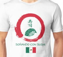 Dreaming of Sushi - Mexico 2 Unisex T-Shirt