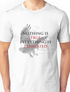 Nothing is True, Everything is Permitted Unisex T-Shirt