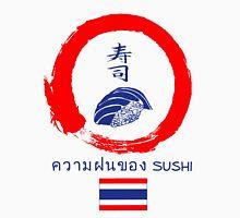 Dreaming of Sushi - Thailand 2 Unisex T-Shirt