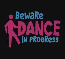 BEWARE dance in PROGRESS! by jazzydevil