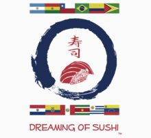 Dreaming of Sushi - South America 2 by DOSushi