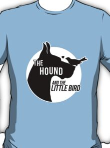 The Hound and the Little Bird, v2 T-Shirt