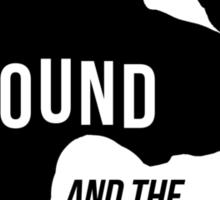 The Hound and the Little Bird, v2 Sticker