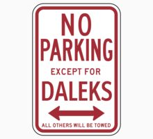 No Parking Except For Daleks Sign	 by SignShop
