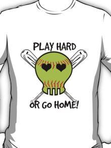 Play Hard or Go Home - Softball T-Shirt