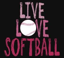 Live, Love, Softball by shakeoutfitters