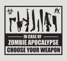 Zombie Apocalypse. Choose Your Weapon. by BrightDesign