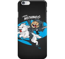 I Know NOTHING!!! iPhone Case/Skin