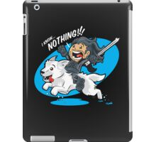 I Know NOTHING!!! iPad Case/Skin