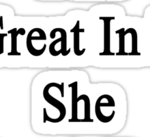 Not Only My Wife Is Great In Bed She Is Also A Terrific Police Officer  Sticker