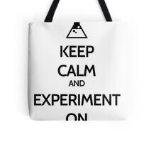 Keep Calm And Experiment On Tote Bag