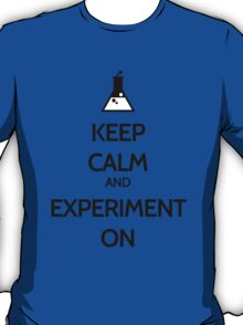 Keep Calm And Experiment On T-Shirt