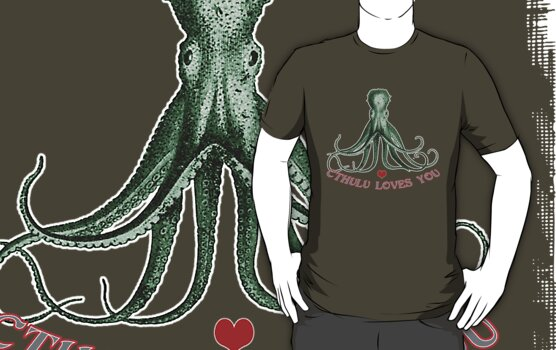 CTHULU LOVES YOU! by inkpossible