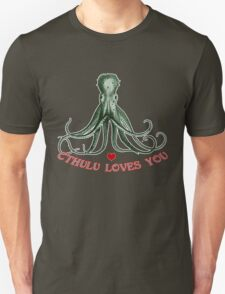 CTHULU LOVES YOU! T-Shirt