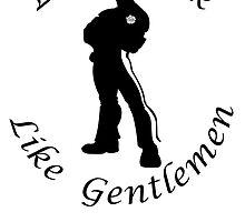 Let's Drink...Like Gentlemen by PartyMoth59