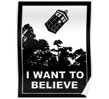 I Want To Believe in Tardis Poster
