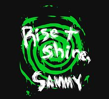 Rise and shine, Sammy! Unisex T-Shirt