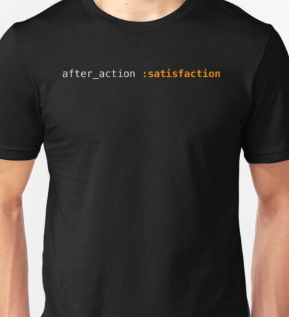 after_action :satisfaction T-Shirt