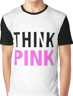 THINK PINK Graphic T-Shirt