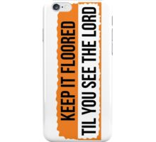 Keep it Floored iPhone Case/Skin