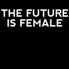 The Future is Female!! by coinho