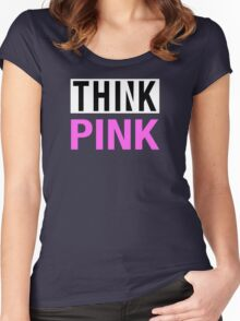 THINK PINK - Alternate Women's Fitted Scoop T-Shirt