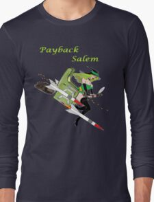 Payback Salem,  Attack of the Green Witch Long Sleeve T-Shirt