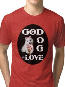 ❀◕‿◕❀GOD +DOG=LOVE ..TEE SHIRT ❀◕‿◕❀ Tri-blend T-Shirt