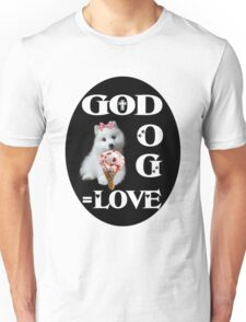 ❀◕‿◕❀GOD +DOG=LOVE ..TEE SHIRT ❀◕‿◕❀ Unisex T-Shirt