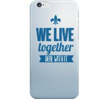 #WELIVETOGETHER iPhone Case/Skin