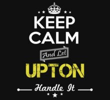 UPTON KEEP CLAM AND LET  HANDLE IT - T Shirt, Hoodie, Hoodies, Year, Birthday by oaoatm
