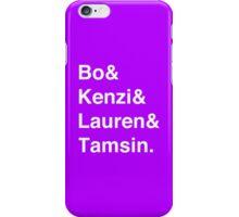 Bo & Kenzi & Lauren & Tamsin. (White Text) iPhone Case/Skin