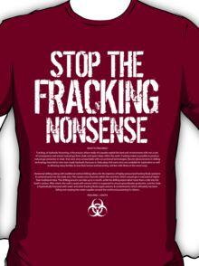 STOP THE FRACKING NONSENSE T-Shirt