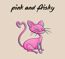 Frisky Kitty Knows Her Business Unisex T-Shirt