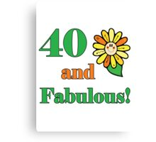 40th Birthday & Fabulous Canvas Print