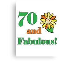 70th Birthday & Fabulous Canvas Print