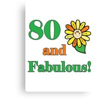 80th Birthday & Fabulous Canvas Print