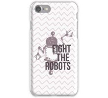 Fight the Robots! iPhone Case/Skin
