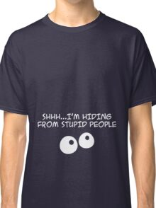 Stupid People Classic T-Shirt