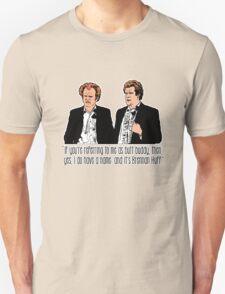 """Step Brothers - """"If You're Referring to Me..."""" Unisex T-Shirt"""