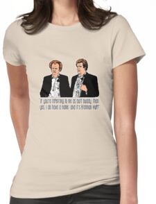 "Step Brothers - ""If You're Referring to Me..."" Womens Fitted T-Shirt"