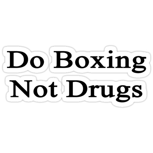 Do Boxing Not Drugs  by supernova23