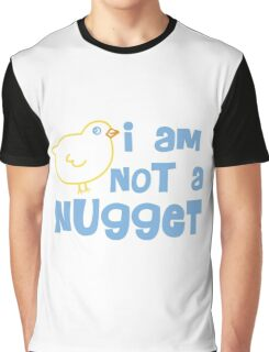 I am not a nugget! Graphic T-Shirt