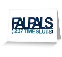 FalPals 12:37 Time Sluts Greeting Card