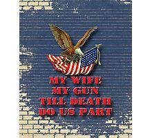 My Wife My Gun Photographic Print
