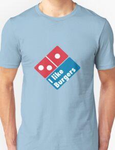 I like Burgers (Not Pizza) - Domino's Pizza Parody T-Shirt