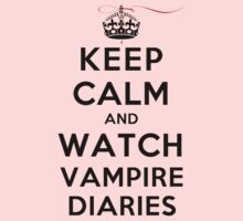Keep Calm and Watch Vampire Diaries (LS) by rachaelroyalty