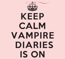Keep Calm Vampire Diaries Is On by rachaelroyalty